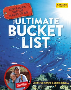 Australia's Top 100 Places to Go – The Ultimate Bucket List