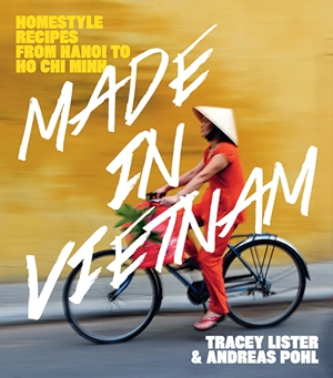 Made in Vietnam by Tracey Lister | Hardie Grant Publishing