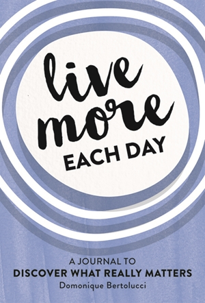 Live More Each Day