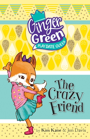 Ginger Green, Play Date Queen: The Crazy Friend