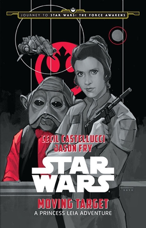 Star Wars: Moving Target: A Princess Leia Adventure