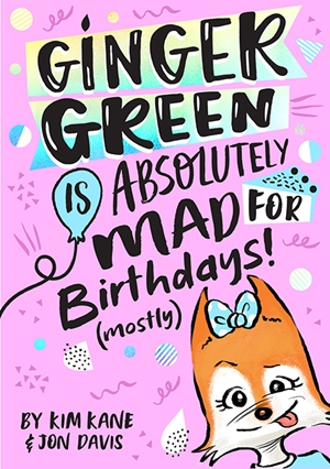 Ginger Green is Absolutely MAD for Birthday Parties! (Mostly)