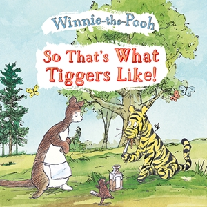 So that's what Tiggers Like