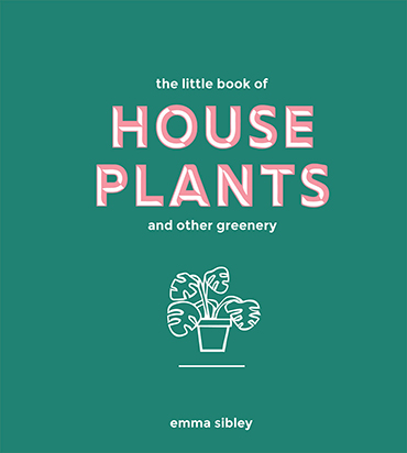 Emma Sibley, Little Book of House plants